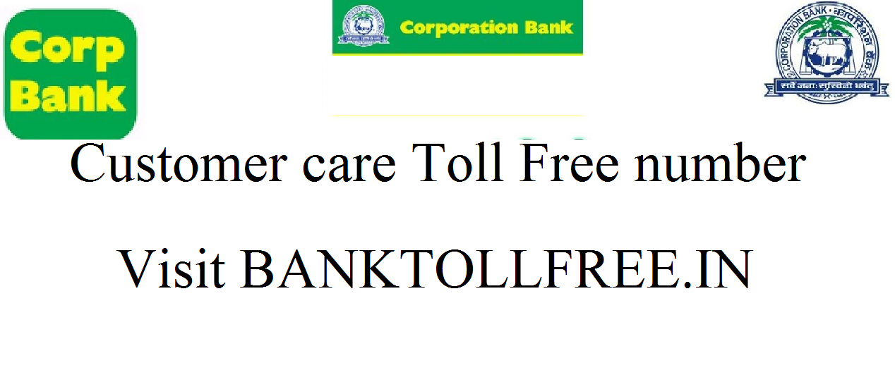 Corporation Bank Customer Care Number- Toll free helpline number