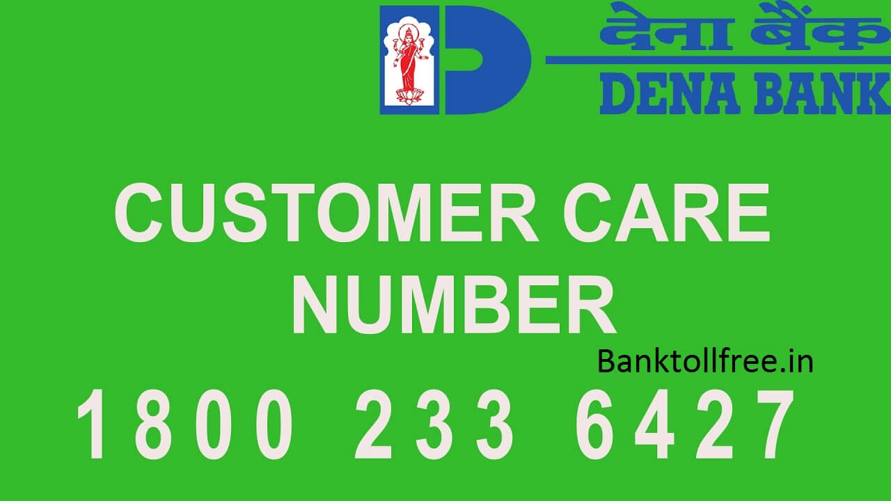 Dena Bank Customer Care Toll Free Number- Balance Enquiry 24*7