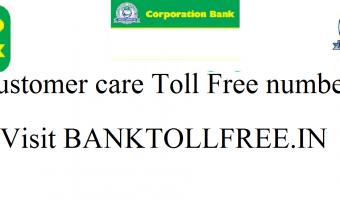 Corporation Bank Customer Care Number- Toll free helpline number