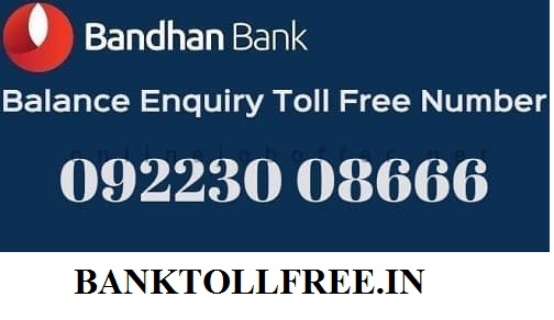 Bandhan Bank Customer Care & Toll Free Number- Missed Call Balance Enquiry